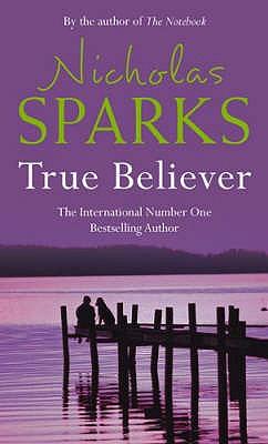True Believer - Sparks, Nicholas