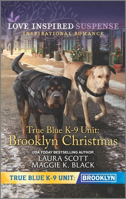 True Blue K-9 Unit: Brooklyn Christmas - Scott, Laura, and Black, Maggie K