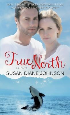True North - Johnson, Susan Diane