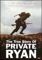 True Story of Private Ryan