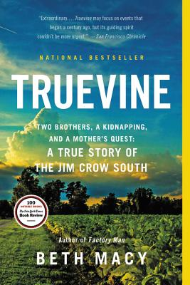 Truevine: Two Brothers, a Kidnapping, and a Mother's Quest: A True Story of the Jim Crow South - Macy, Beth