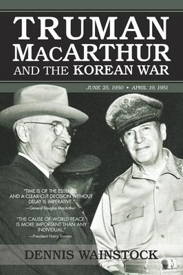 Truman, MacArthur and the Korean War - Wainstock, Dennis D
