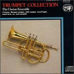 Trumpet Collection - Clarion Ensemble; Deborah Roberts (soprano); Helen Verney (cello); Jonathan Impett (trumpet); Paul Nicholson (fortepiano);...