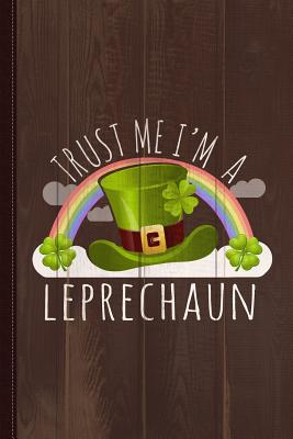 Trust Me I'm a Leprechaun Journal Notebook: Blank Lined Ruled for Writing 6x9 110 Pages - Books, Flippin Sweet