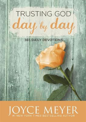 Trusting God Day by Day: 365 Daily Devotions - Meyer, Joyce