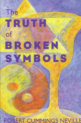 Truth of Broken Symbols - Neville, Robert Cummings