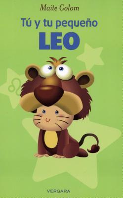 Tu y Tu Pequeno Leo - Colom, Maite