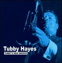 Tubby's New Groove - Tubby Hayes