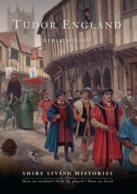 Tudor England - Wilson, Derek