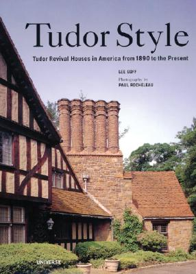 Tudor Style - Goff, Lee, and Rocheleau, Paul (Photographer)