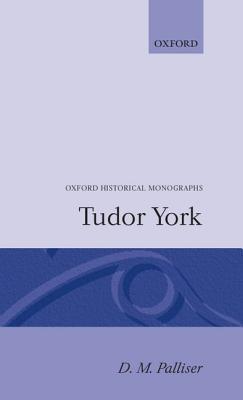 Tudor York - Palliser, D M, and Palliser, David