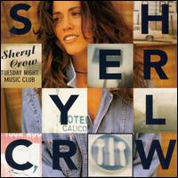Tuesday Night Music Club - Sheryl Crow