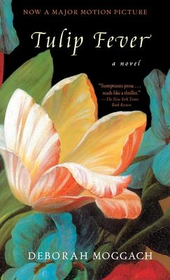 Tulip Fever - Moggach, Deborah