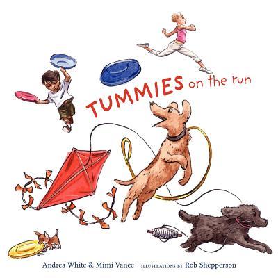 Tummies on the Run - White, Andrea, and Mimi, Vance
