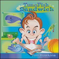 Tunafish Sandwich - Tim Hawkins