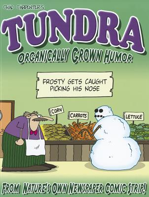 Tundra: Organically Grown Humor - Carpenter, Chad
