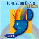 Tune Your Brain to Debussy: Create