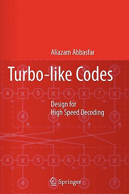 Turbo-like Codes: Design for High Speed Decoding - Abbasfar, Aliazam