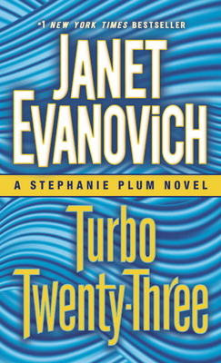Turbo Twenty-Three: A Stephanie Plum Novel - Evanovich, Janet