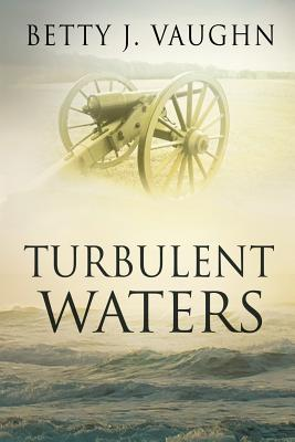 Turbulent Waters - Vaughn, Betty J
