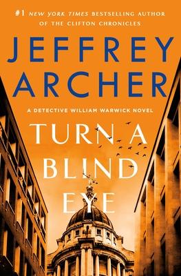 Turn a Blind Eye: A Detective William Warwick Novel - Archer, Jeffrey