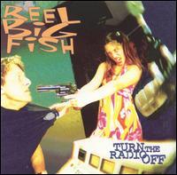 Turn the Radio Off - Reel Big Fish