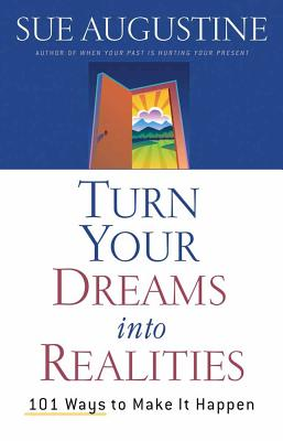 Turn Your Dreams Into Realities - Augustine, Sue