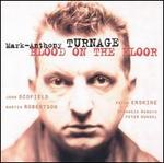 Turnage: Blood on the Floor