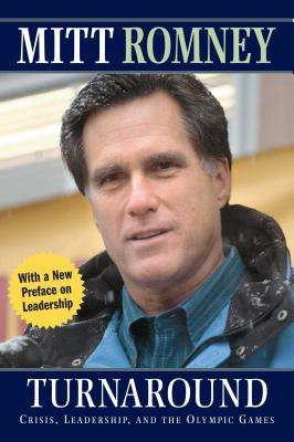 Turnaround: Crisis, Leadership, and the Olympic Games - Romney, Mitt, and Robinson, Timothy
