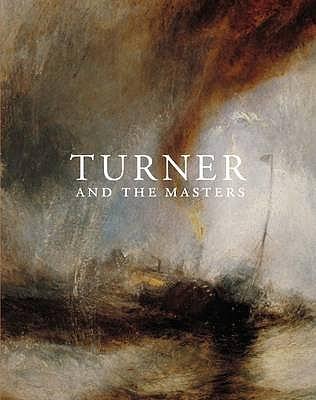 Turner and the Masters - Solkin, David H. (Editor)