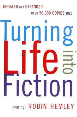 Turning Life Into Fiction - Hemley, Robin, Professor