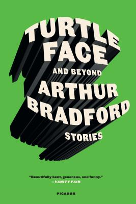 Turtleface and Beyond: Stories - Bradford, Arthur