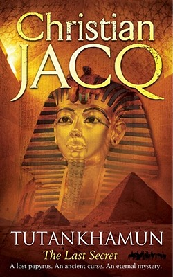 Tutankhamun: The Last Secret - Jacq, Christian