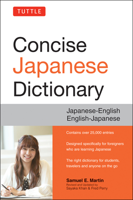 Tuttle Concise Japanese Dictionary: Japanese-English English-Japanese - Martin, Samuel E.