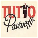 Tutto Pavarotti - Gilels Flossman (vocals); Ida Bormida (vocals); Julia Varady (vocals); Kathleen Battle (soprano); Luciano Pavarotti (tenor); Malcolm King (vocals); Peter Baillie (vocals); Robert Lloyd (vocals); Ambrosian Singers (choir, chorus)