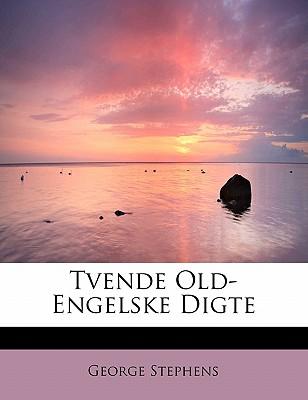 Tvende Old-Engelske Digte - Stephens, George