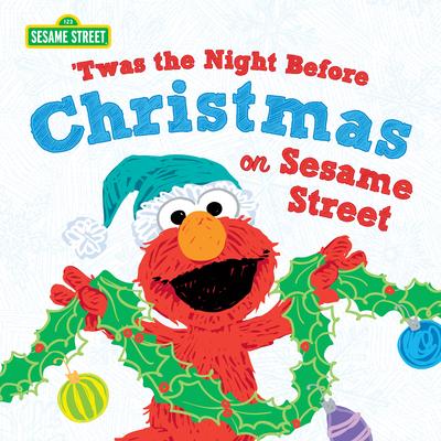 Twas the Night Before Christmas on Sesame Street - Sesame Workshop