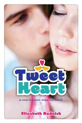 Tweet Heart: A Novel in E-Mails, Blogs, and Tweets - Rudnick, Elizabeth