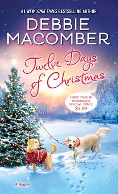 Twelve Days of Christmas: A Christmas Novel - Macomber, Debbie