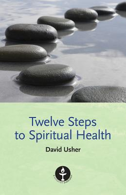 Twelve Steps to Spiritual Health - Usher, David