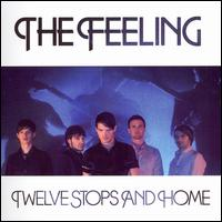 Twelve Stops and Home - The Feeling