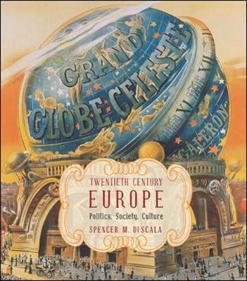 Twentieth Century Europe: Politics, Society, and Culture - Di Scala, Spencer M, Professor