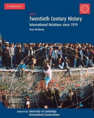 Twentieth Century History: International Relations Since 1919 - McAleavy, Tony