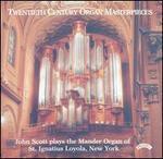 Twentieth Century Organ Masterpieces - John Scott (organ)