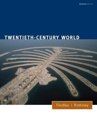 Twentieth-Century World - Findley, Carter Vaughn, and Rothney, John Alexander Murray