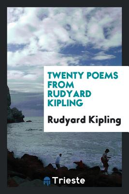 Twenty Poems from Rudyard Kipling - Kipling, Rudyard