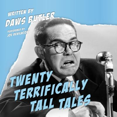 Twenty Terrifically Tall Tales - Butler, Daws, and Bevilacqua, Joe (Read by)