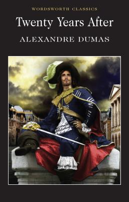 Twenty Years After - Dumas, Alexandre, and Medeiros, A. M. de (Introduction by), and Carabine, Keith, Dr. (Series edited by)