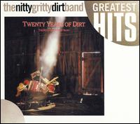 Twenty Years of Dirt: The Best of the Nitty Gritty Dirt Band - The Nitty Gritty Dirt Band