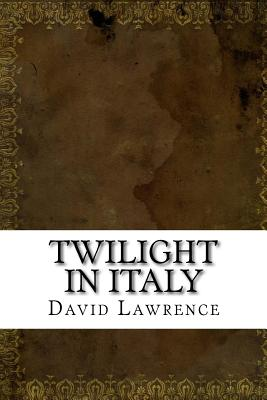 Twilight in Italy - Lawrence, David Herbert